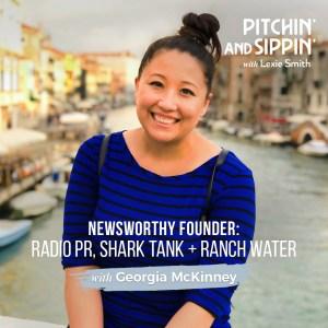 Newsworthy Founder: Georgia McKinney, Radio PR, Shark Tank + Ranch Water