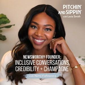 Newsworthy Founder: Nimi Fafowora, Inclusive Conversations, Credibility + Champagne