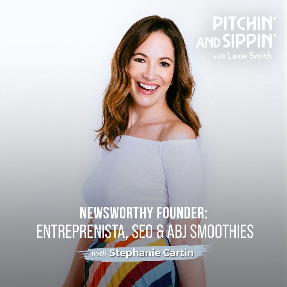 Entreprenista and SEO with Stephanie Cartin - Pitchin' and Sippin'