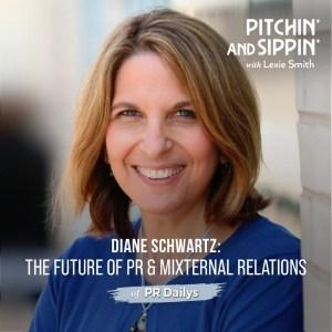 The Future of PR & Mixternal Relations with PR Daily's Diane Schwartz