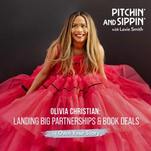 Landing Big Partnerships & Book Deals with Olivia Christian of Own Your Story