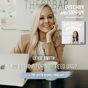 No Basic Pitching with Lexie Smith - The Sixth Degree Podcast Feed Drop