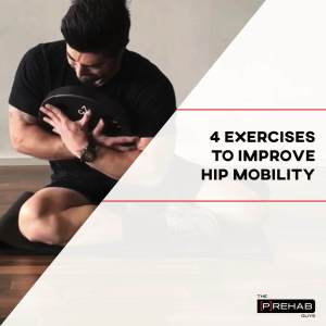 exercises to improve hip mobility the prehab guys