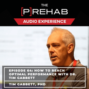 how to reach optimal performance tim gabbett the prehab guys