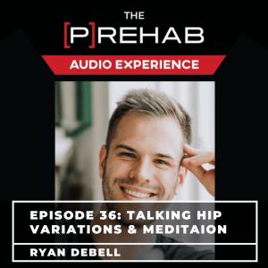 Talking Hip Variations & Meditation With Ryan DeBell - Image