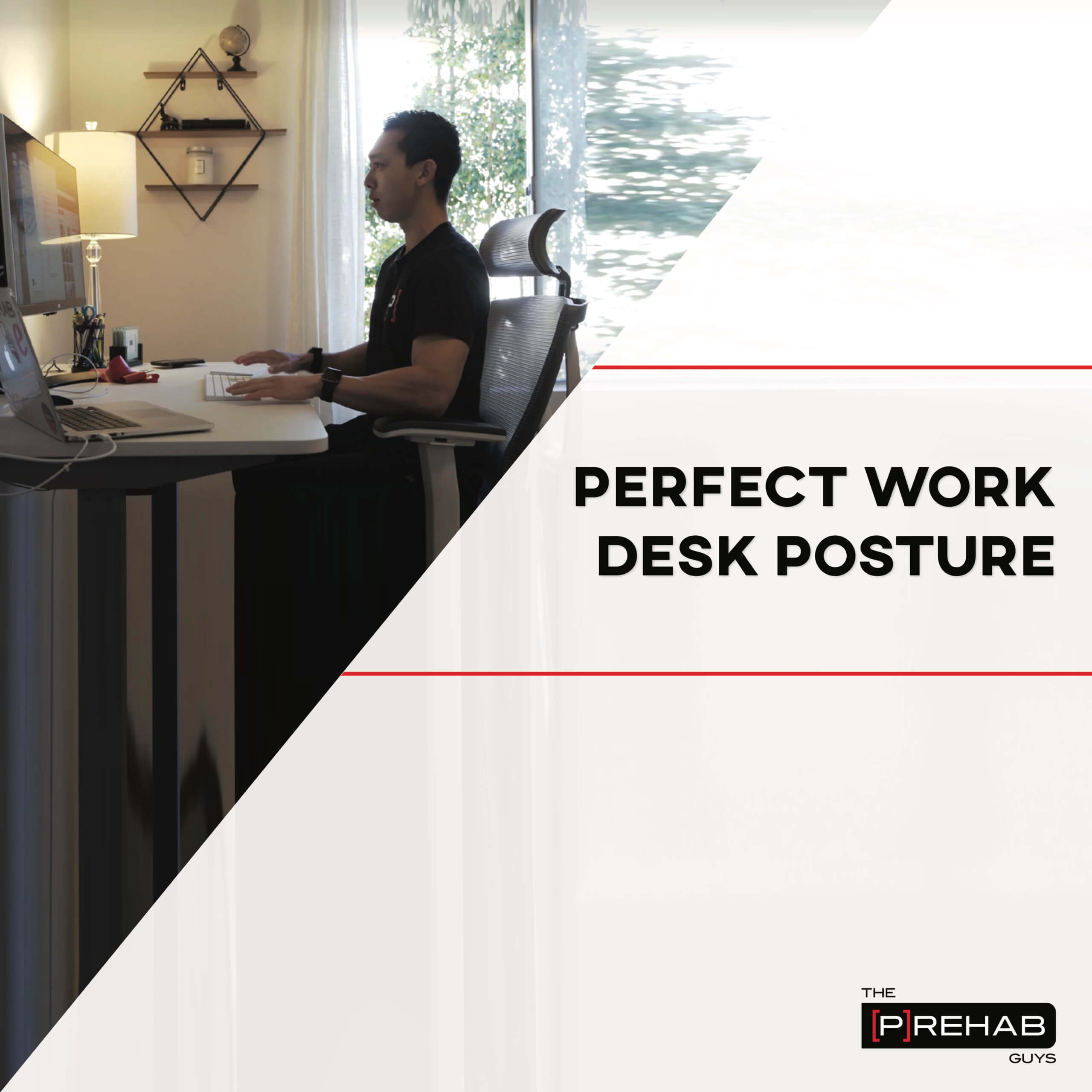 perfect work desk posture the prehab guys