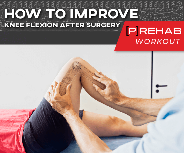 how to improve knee flexion workout the prehab guys