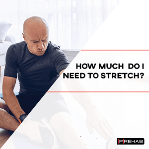 how much do i need to stretch the prehab guys