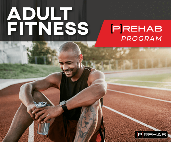 ADULT FITNESS [P]REHAB PROGRAM