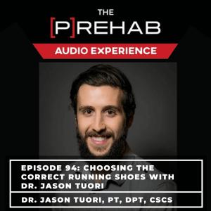 correct running shoes prehab audio experience jason tuori the prehab guys