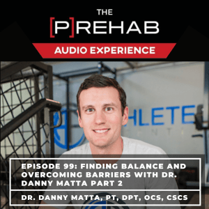 Finding Balance and Overcoming Barriers with Dr. Danny Matta Part 2 - Image