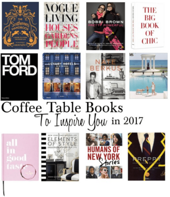 Inspirational Coffee Table Books.Coffee Table Books To Inspire You In 2017 Prepessentials