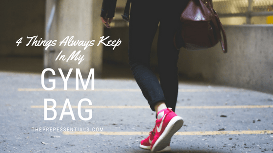 4 Things I Always Keep in my Gym Bag