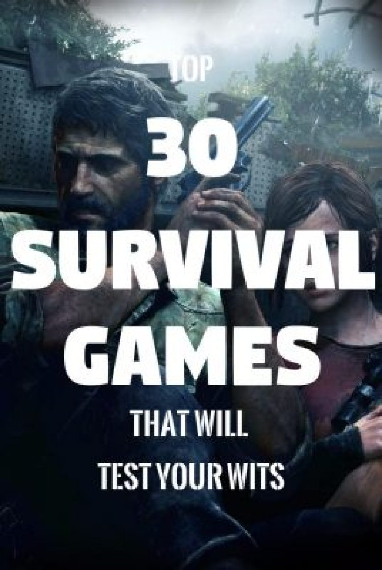 30 Best Realistic Survival Video Games To Entertain Your