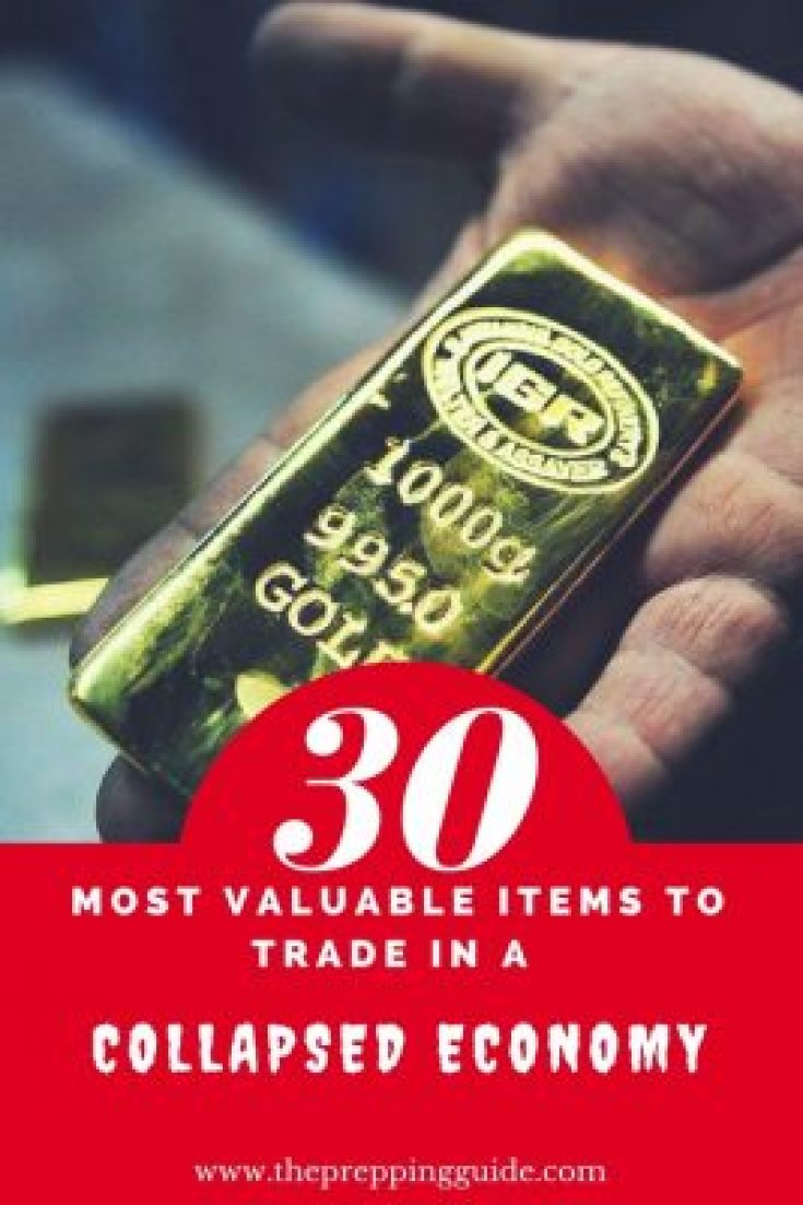 The 30 Most Valuable Items To Store and Trade in a Collapsed