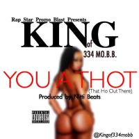 "KING of 334 M.O.B.B. ""You A THOT"" (Audio) [@Kingof334mobb]"
