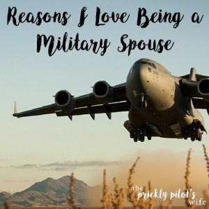 reasons I love being a military spouse