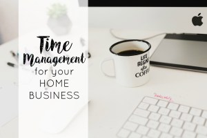 Time Management For Your Home Business
