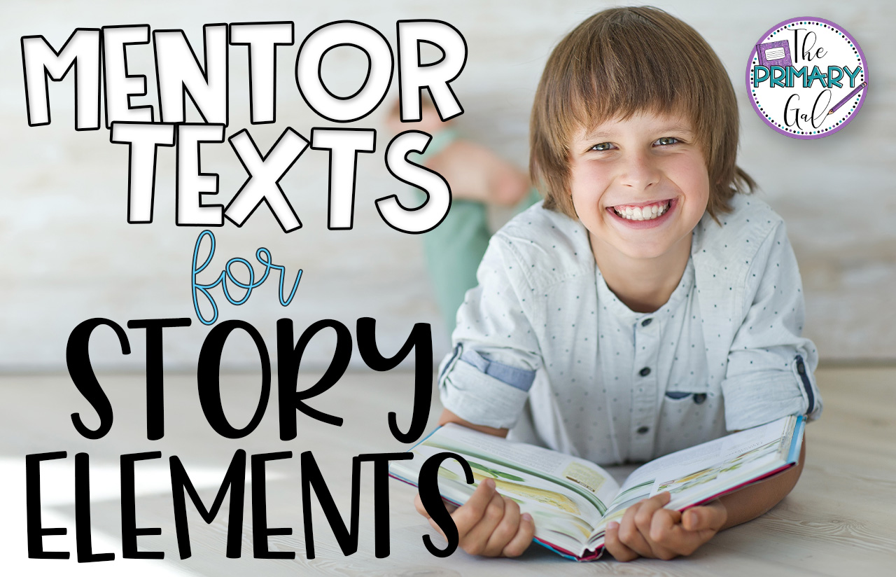 hight resolution of 4 Mentor Texts for Teaching Story Elements - The Primary Gal