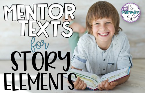 small resolution of 4 Mentor Texts for Teaching Story Elements - The Primary Gal