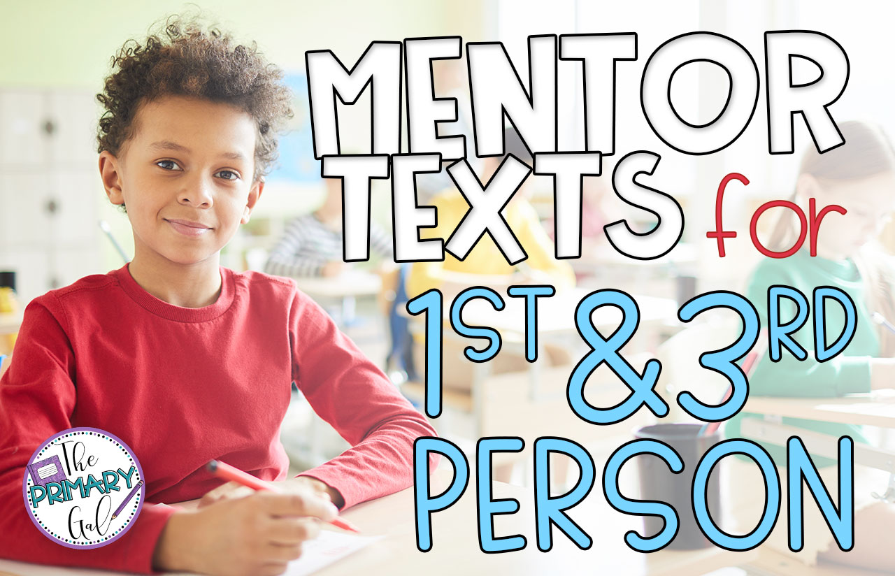 4 Mentor Texts For Teaching 1st Amp 3rd Person The Primary Gal