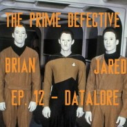 The Prime Defective Ep 12 – Datalore