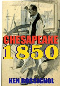 CHESAPEAKE 1850 Oyster Wars & The News Reader - Book # 1