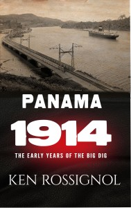 PANAMA 1914 - The Early Years of The Big Dig