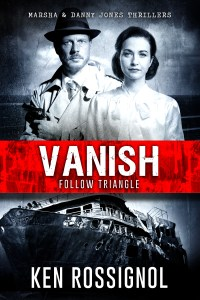 Follow Triangle - VANISH - Marsha & Danny Jones Thriller - Book # 4