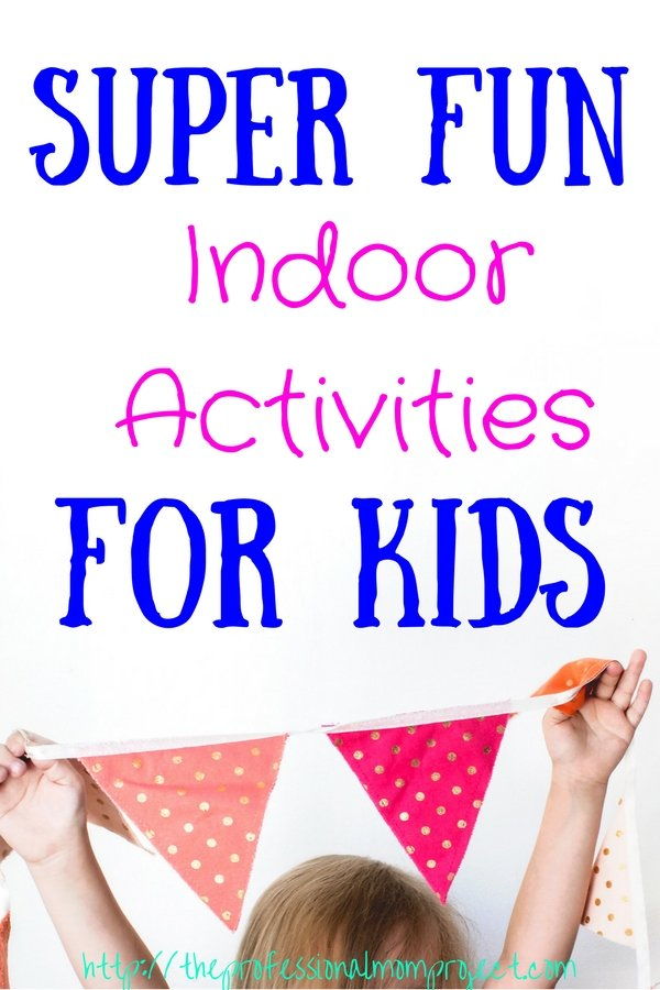 Super fun indoor activities for kids. A helpful list of activities for kids perfect for a rainy day or when the weather outside isn't great.