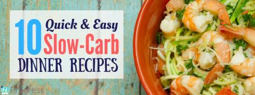10 Quick & Easy Slow-Carb Dinner Recipes | theprogressapp.com/blog