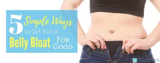 Suffering from belly bloat? Let's fix that! These 5 simple tips will help to ease discomfort and banish #bellybloat for good | Progress
