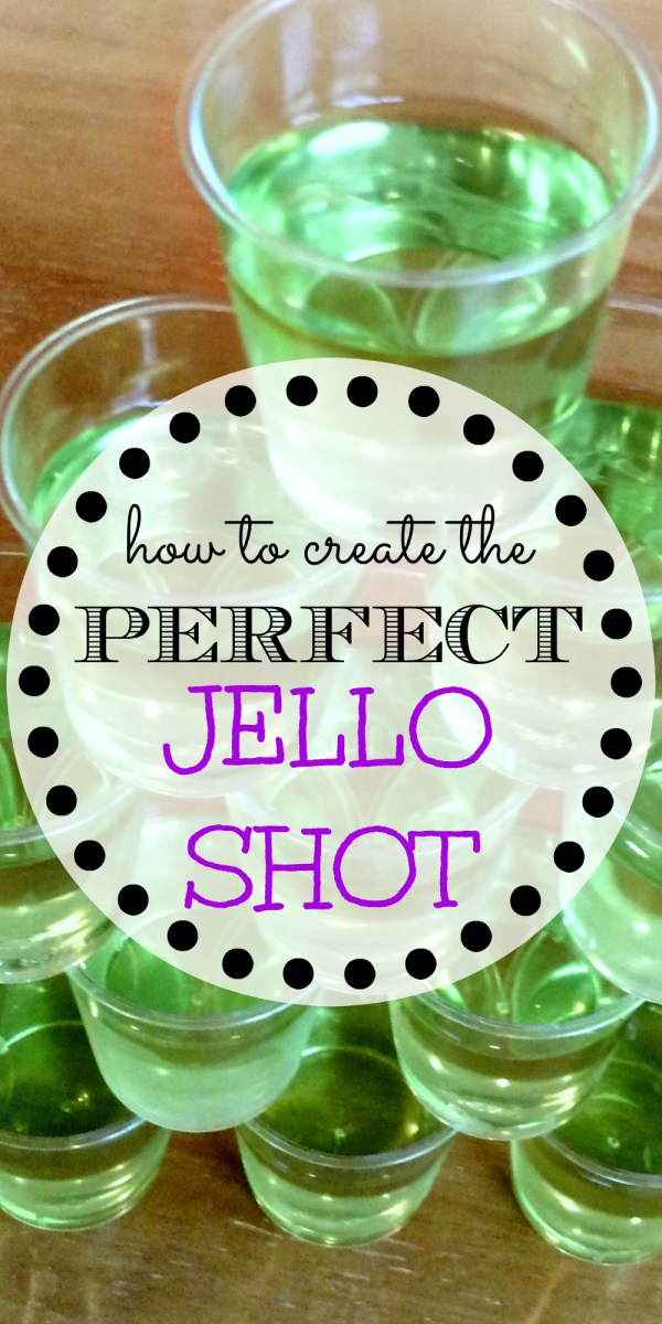 How To Create: The Perfect Jello Shot!