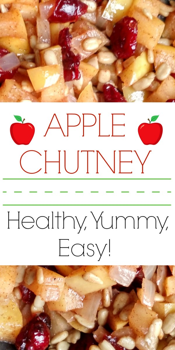 Healthy, Easy, Yummy -- Apple Chutney!