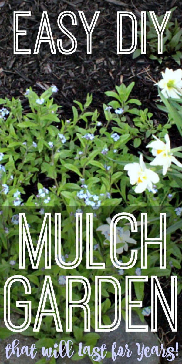 Easy DIY Mulch Garden that will Last for Years!