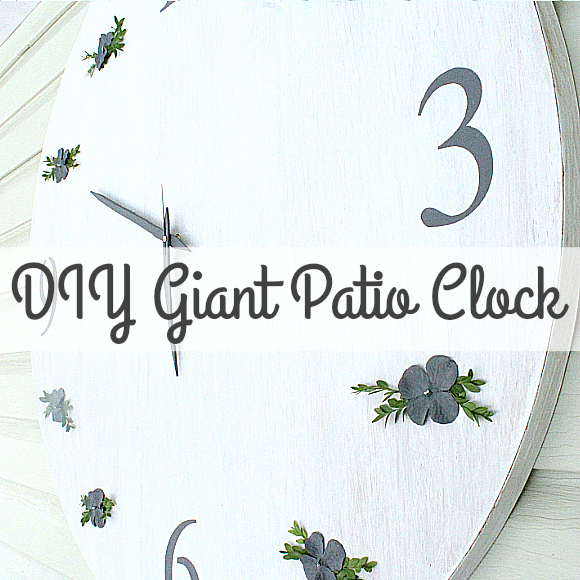 Learn how to make your very own DIY Giant Patio Clock!