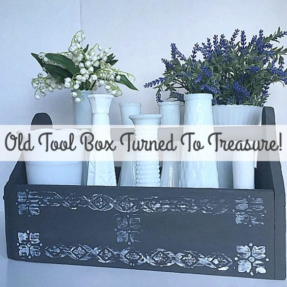 Old Tool Box Turned To Treasure!