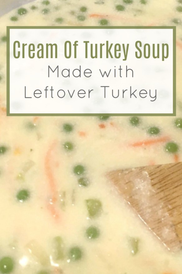 Cream Of Turkey Soup (Made From Leftover Turkey) #TurkeySoup #CreamOfTurkeySoup #LeftoverTurkeyRecipes