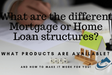 The Property Buyers Guide by Simply Altruism_What are the different Mortgage or Home Loan structures? What products are available? And how to make it work for you!