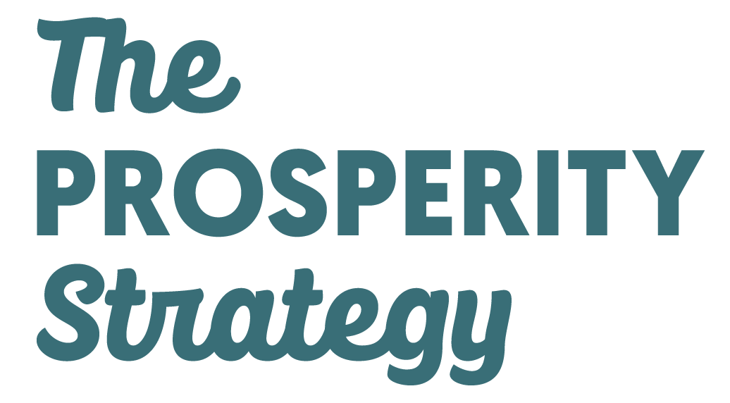 The Prosperity Strategy: A Snapshot