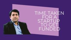 Time taken for startup to get funded