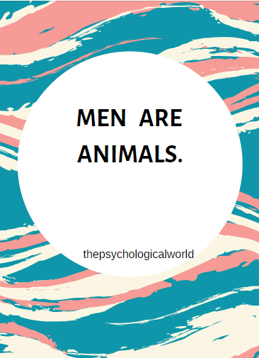 Men are animals