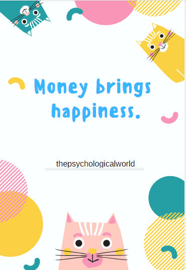 Money brings happiness