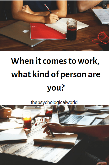 When it comes to work, what kind of person are you?