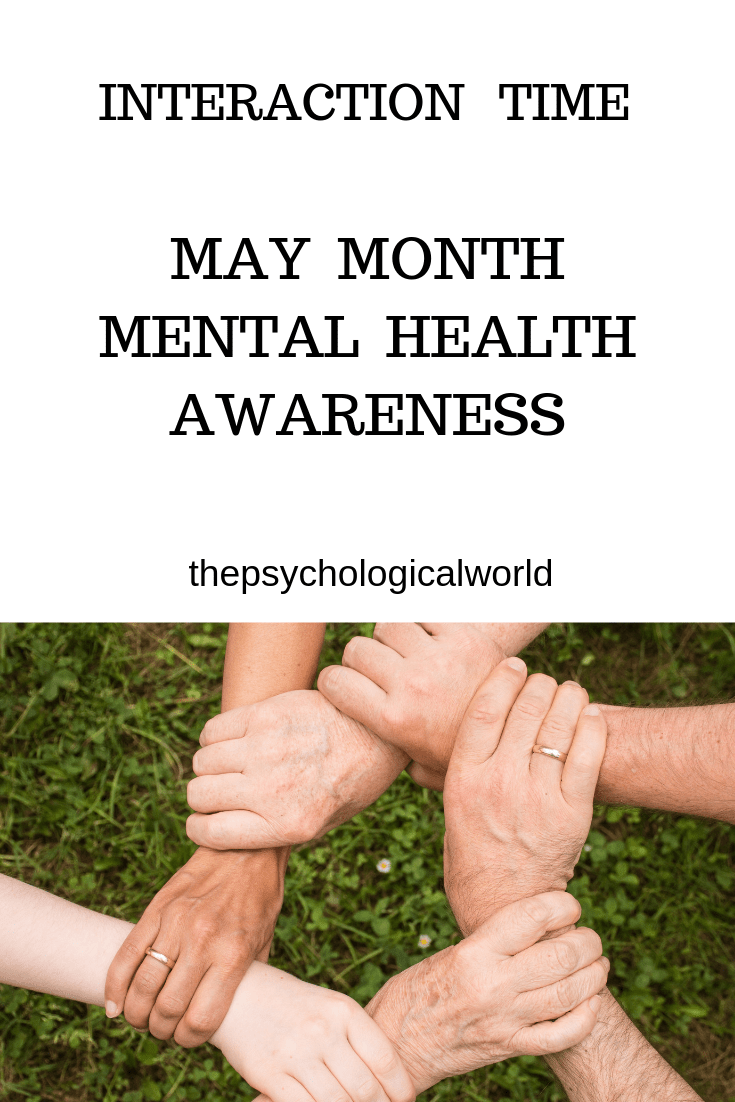 Interaction Time. May Month Mental Health Awareness Month