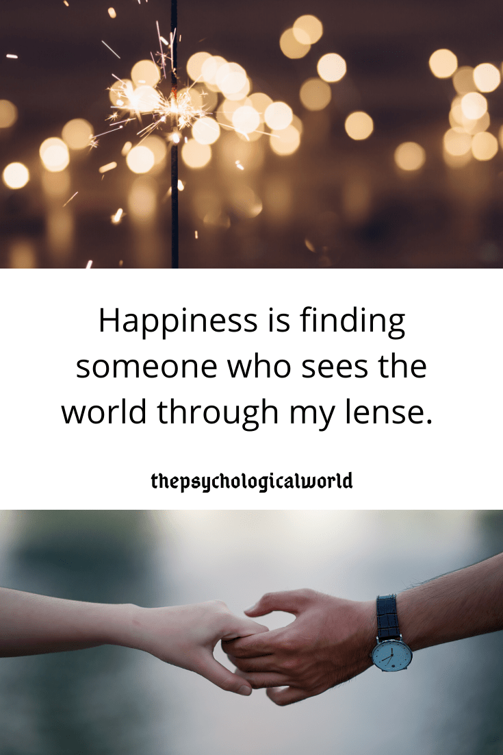 Happiness is finding someone who sees the world through my lense.