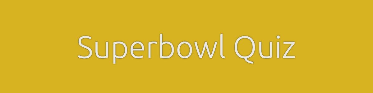 Superbowl Quiz