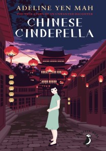 Chinese Cinderella - The secret story of an unwanted daughter growing up in China during the Second World War.