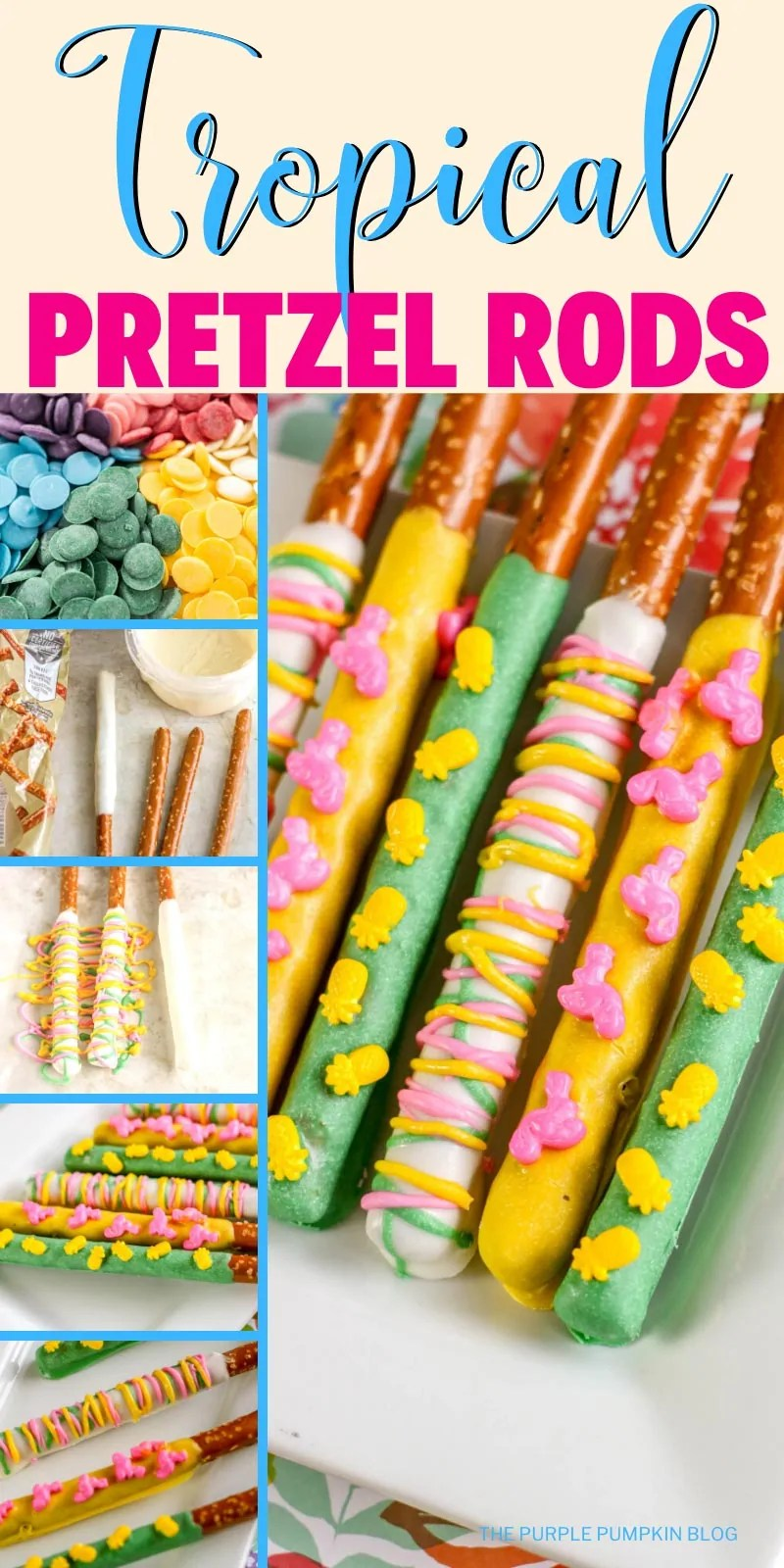 Tropical Pretzel Rods - step by step images making these treats - candy melt wafers, pretzels dipped in melted candy, Pretzels decorated with drizzled candy and tropical sprinkles.