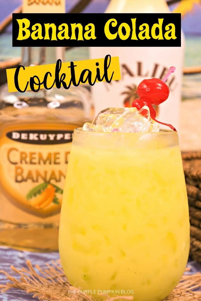 A glass filled with a (yellow) tropical rum banana cocktail with ice and cherry garnish, with a bottle of banana liqueur in the background. Images of same cocktail featured throughout with different text overlay, unless otherwise described